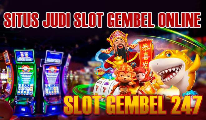 Slot Gembel 247 online asia