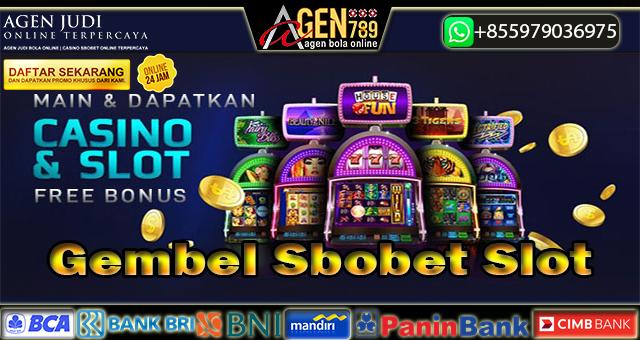 Gembel Sbobet Slot